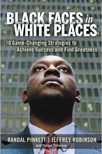 Black Faces in White Places By Pinkett, Randal/ Robinson, Jeffrey/ Patterson, Philana (CON)/ Martin, Roland S. (FRW)